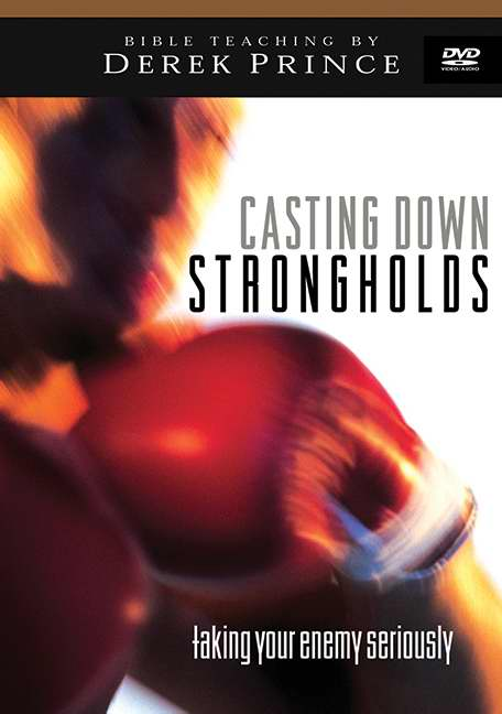 Casting Down Strongholds