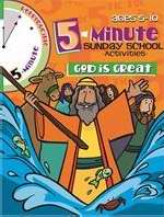 Five Minute Sunday School Activities: God Is Great (Ages 5-10)