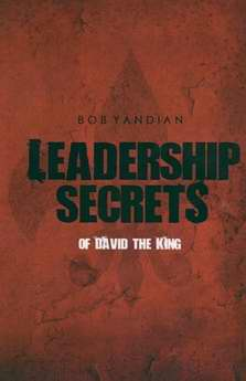 Leadership Secrets Of David The King