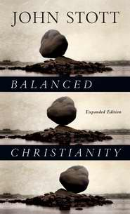 Balanced Christianity: Expanded Edition