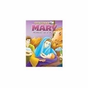 Mary Mother Of A King (Famous People Of The Bible)