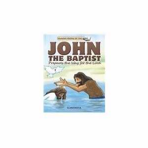John The Baptist Prepares The Way For The Lord (Famous People Of The Bible)