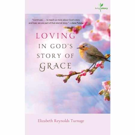 Loving In Gods Story Of Grace