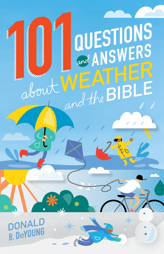 101 Questions And Answers About Weather In The Bible