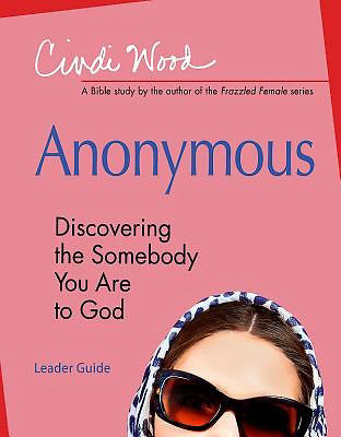 Anonymous - Women's Bible Study Leader Guide
