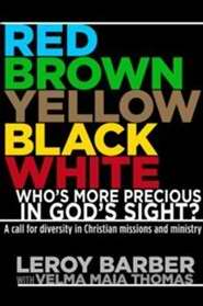 Red, Brown, Yellow, Black, White-Who's More Precious In God's Sight?