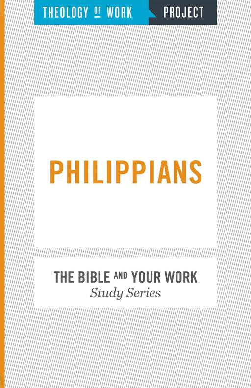 Philippians (Bible And Your Work Study/Theology Of Work Project)