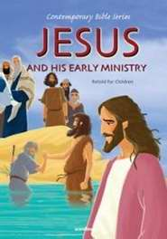 Jesus And His Early Ministry (Contemporary Bible Series)