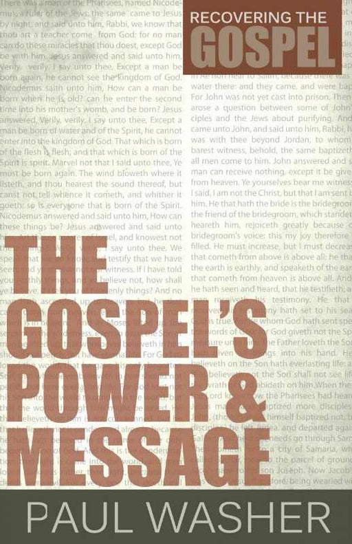 Gospels Power And Message (Rediscovering The Gospel)
