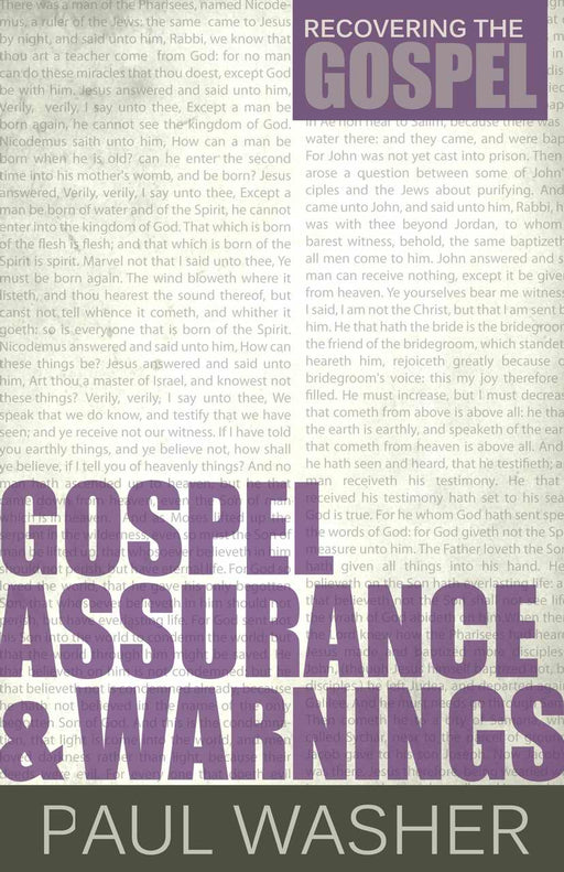 Gospel Assurance And Warnings (Rediscovering The Gospel)