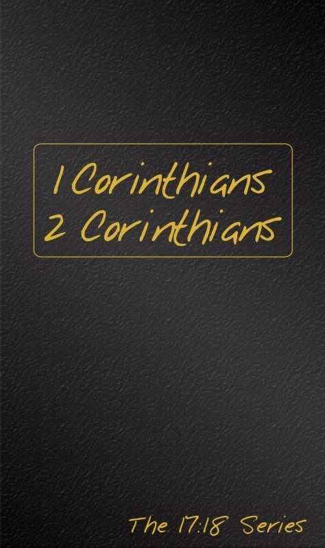 1 & 2 Corinthians: Journible (The 17:18 Series)