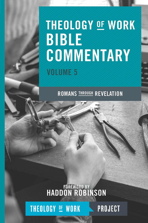 Romans Through Revelation (Theology Of Work Bible Commentary V5)