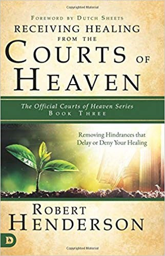 Releasing Healing From The Courts Of Heaven