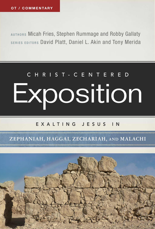 Exalting Jesus in Zephaniah, Haggai, Zechariah, and Malachi