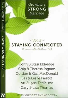 Growing A Strong Marriage V3: Staying Connected Study Guide