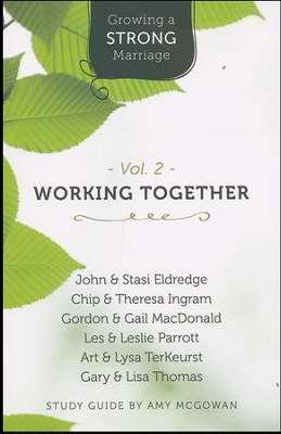 Growing A Strong Marriage V2: Working Together Study Guide