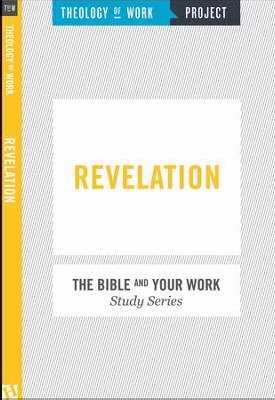 Revelation (Bible And Your Work Study/Theology Of Work Project)