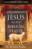 Celebrating Jesus In The Biblical Feasts