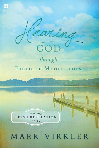 Hearing God Through Biblical Meditation