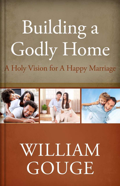 Building a Godly Home V2: A Holy Vision For A Happy Marriage