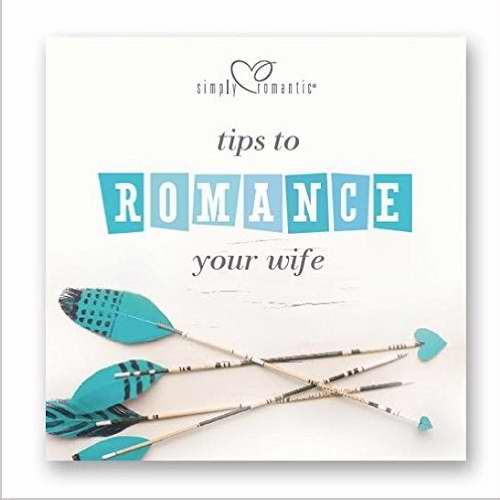 Tips To Romance Your Wife (Simply Romantic) (NEW)