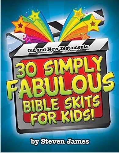 30 Simply Fabulous Bible Skits For Kids