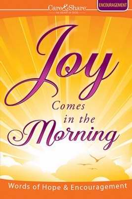 Joy Comes In The Morning (Care & Share)