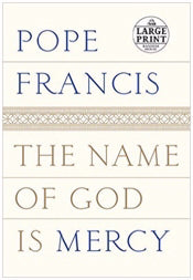 Name Of God Is Mercy Large Print