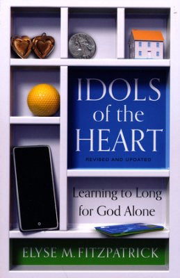 Idols Of The Heart (2nd Edition)