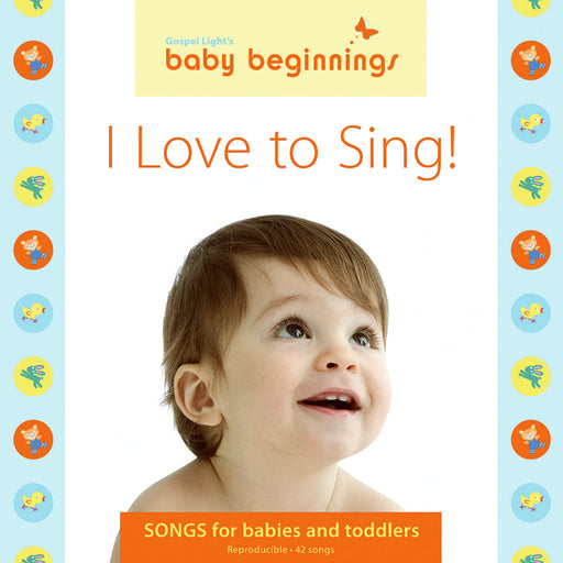 Baby Beginnings I Love To Sing! Music CD