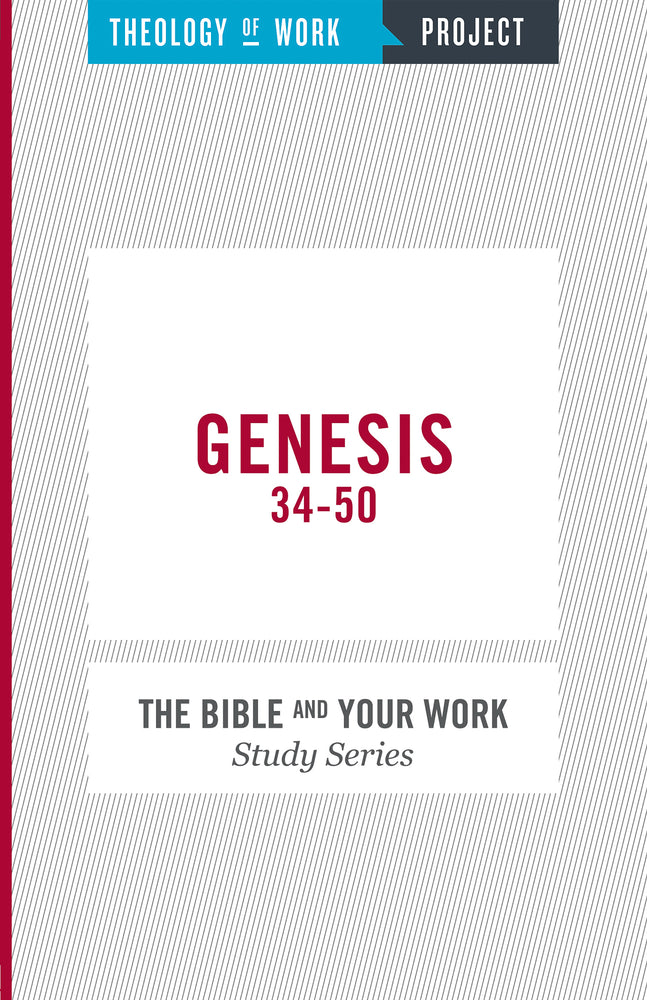 Genesis 34-50 (Bible And Your Work)