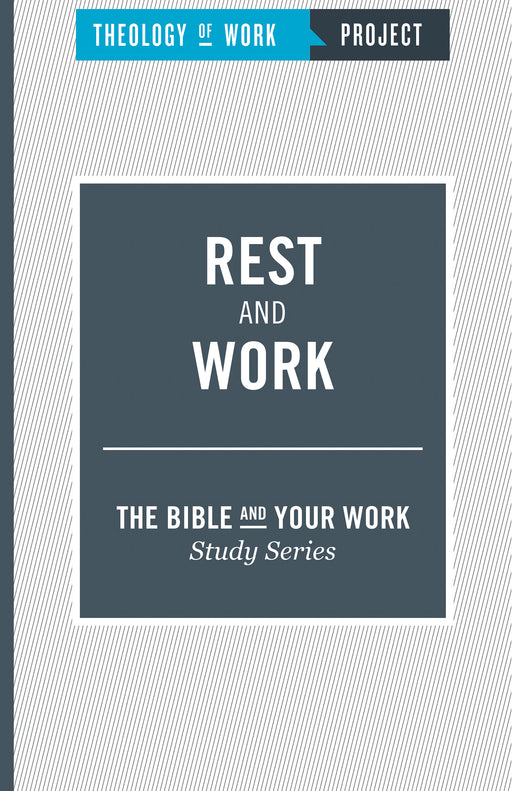 Rest And Work (Bible And Your Work)