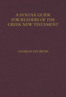Syntax Guide For Readers Of The Greek New Testament