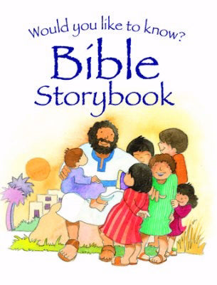 Would You Like To Know?: Bible Storybook