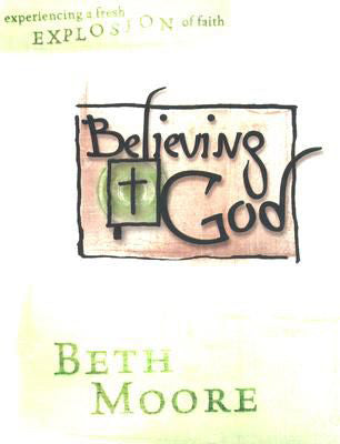 Believing God - Bible Study Book