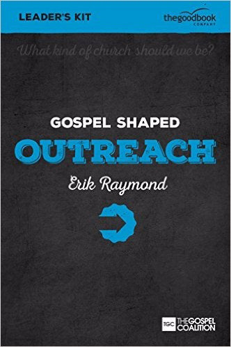 Gospel Shaped Outreach Leader's Kit w/DVD (Curriculum Kit)