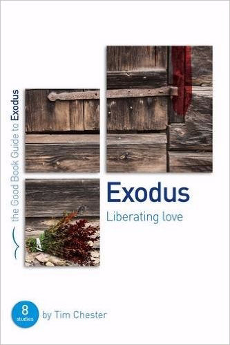 Exodus: Liberating Love (The Good Book Guide)