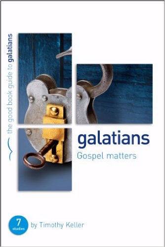 Galatians: Gospel Matters (The Good Book Guide)