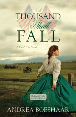 A Thousand Shall Fall: A Civil War Novel (Shenandoah Valley Saga #1)