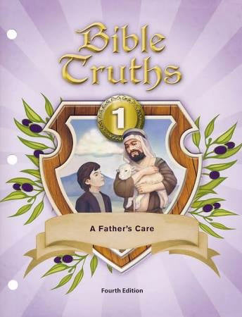 Bible Truths Grade 1: A Father's Care Student Worktext (4th Edition)