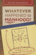 Whatever Happened To Manhood?