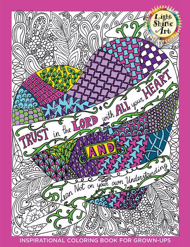 Trust In The Lord: An Adult Coloring Book (Light Shine Art Book Two)