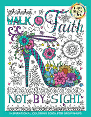 Walk By Faith: Adult Coloring Book (Light Shine Art Book One)