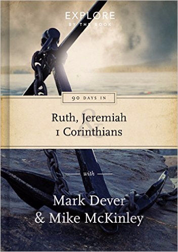 90 Days In Ruth  Jeremiah  And 1 Corinthians (Explore By The Book #1)