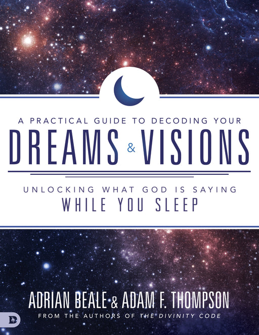 A Practical Guide to Decoding Your Dreams and Visions