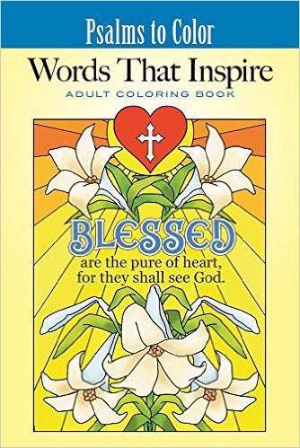 Psalms To Color: Words That Inspire (Inspirational Adult Coloring Books)