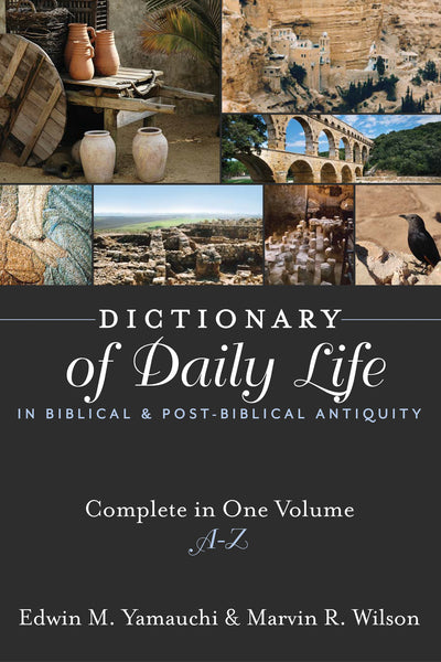 Dictionary Of Daily Life In Biblical And Post-Biblical Antiquity (Complete In 1 Volume)