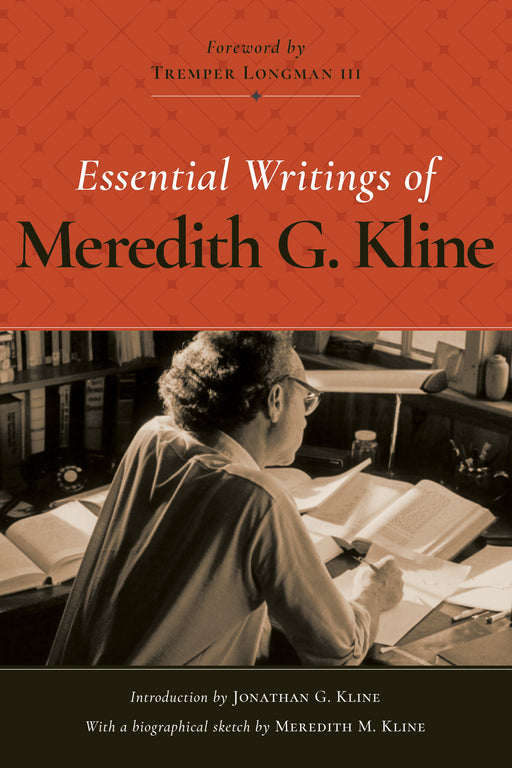 Essential Writings Of Meredith G. Kline