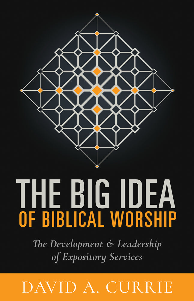 Big Idea Of Biblical Worship