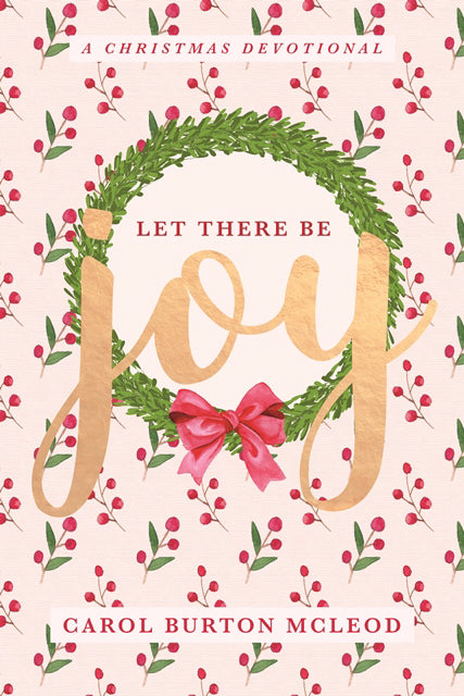 Let There Be Joy: Christmas Devotional